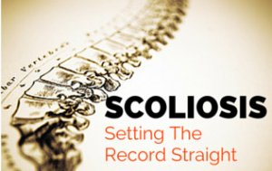 Scoliosis: Setting The Record Straight