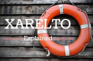 Xarelto Explained: 10 Must-Knows About This Life-Saving Drug