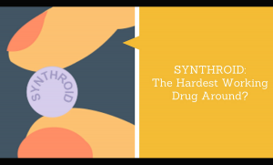 Synthroid: The Hardest Working Drug Around?