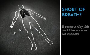 Short Of Breath? 11 Reasons Why This Could Be A Cause For Concern