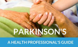 Parkinson's Disease: A Healthcare Professional's Guide