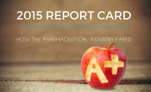 2015 Report Card: How The Pharmaceutical Industry Fared
