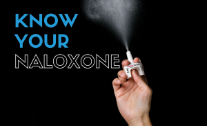 Know Your Naloxone: Save a Life