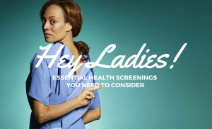 Ladies A Moment: 10 Health Screenings That All Women Need