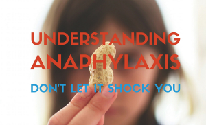 Understanding Anaphylaxis: Don't Let It Shock You