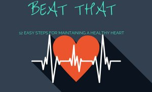 Beat That: 12 Easy Tips For Maintaining A Healthy Heart