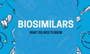 What Are Biosimilars? Top Facts You May Not Know