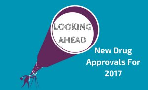 Looking Ahead: New Drug Approvals for 2017