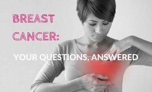 Breast Cancer: Your Questions Answered